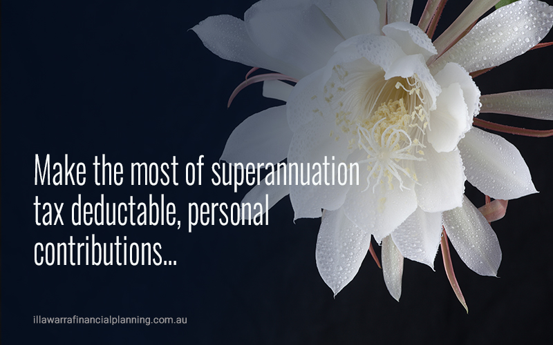 Make the most of superannuation – tax deductible personal contributions