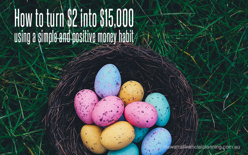 How to turn $2 into $15,000 using a simple and positive money habit